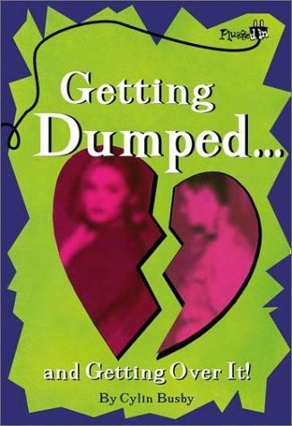 Getting Dumped . . . and Getting Over It