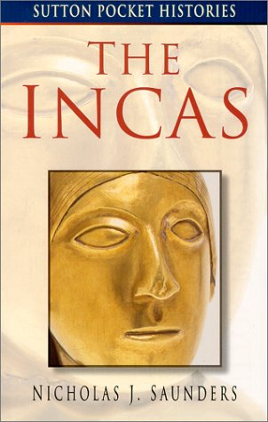 The Incas by Nicholas J. Saunders