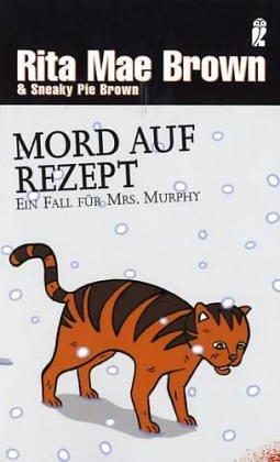 Ebook Mord auf Rezept. Ein Fall für Mrs. Murphy. Roman. by Rita Mae Brown PDF!