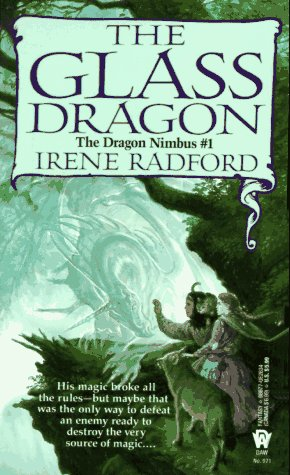 The Glass Dragon by Irene Radford