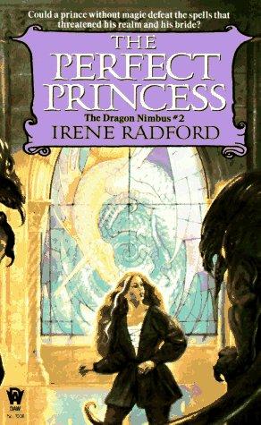 The Perfect Princess by Irene Radford