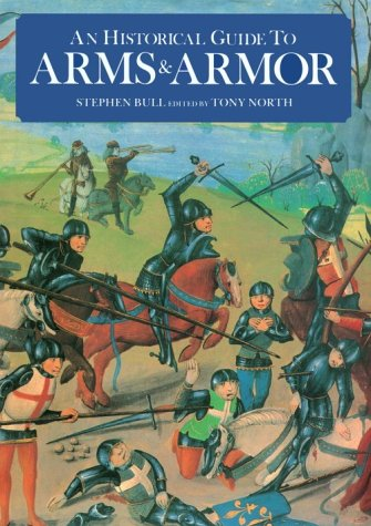 Historical Guide to Arms & Armor by Stephen Bull