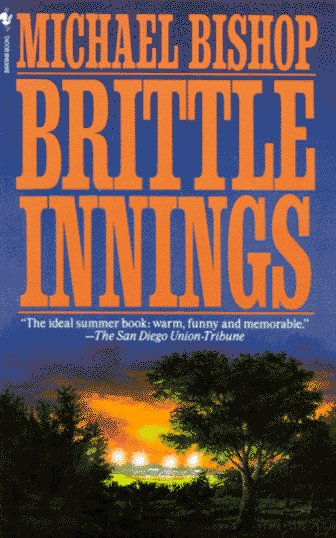 Brittle Innings by Michael  Bishop