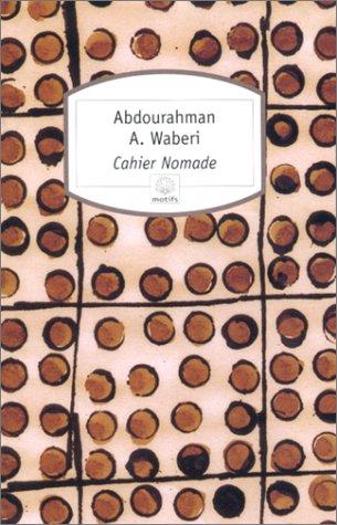 Cahier Nomade by Abdourahman A. Waberi