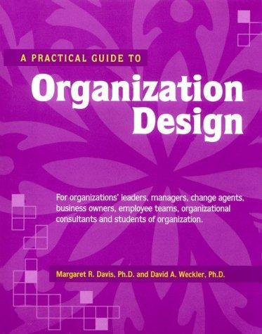 A Practical Guide to Organization Design (Crisp Professional Series)