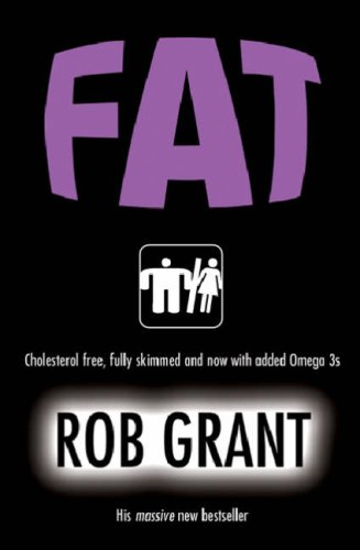 Fat by Rob Grant