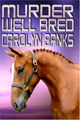 Murder Well Bred by Carolyn Banks