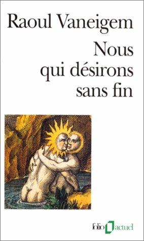Nous Qui Desirons Sans by Raoul Vaneigem
