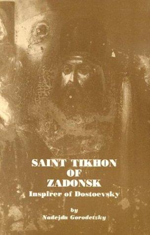 Saint Tikhon of Zadonsk: Inspirer of Dostoevsky