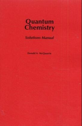 quantum chemistry solutions manual by donald a mcquarrie rh goodreads com Chemistry Textbook physical chemistry a molecular approach mcquarrie solutions manual pdf