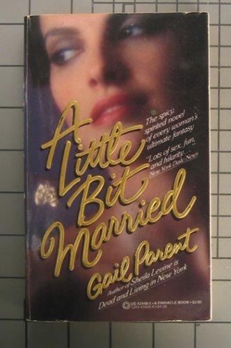 A Little Bit Married by Gail Parent