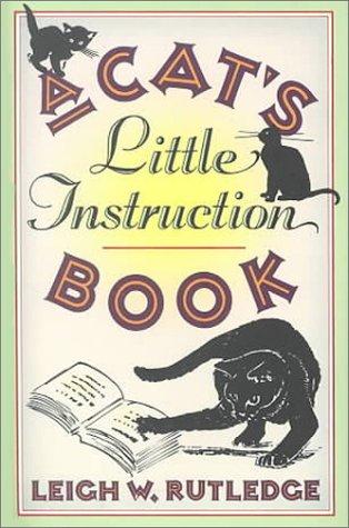 A Cat's Little Instruction Book