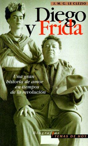 Diego y Frida: Una Gran Historia de Amor en Tiempos de la Revolucion