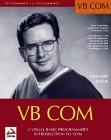 VB Com: Visual Basic 6 Progra Mmer's Introduction to Com