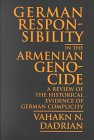 German Responsibility in the Armenian Genocide: A Review of the Historical Evidence of German Complicity
