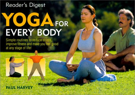 Yoga For Every Body: Simple routines reduce stress improve fitness make you feel good any stage life