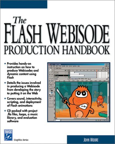 The Flash Webisode Production Handbook [With CDROM]