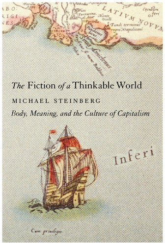Fiction of a Thinkable World: Body, Meaning, and the Culture of Capitalism