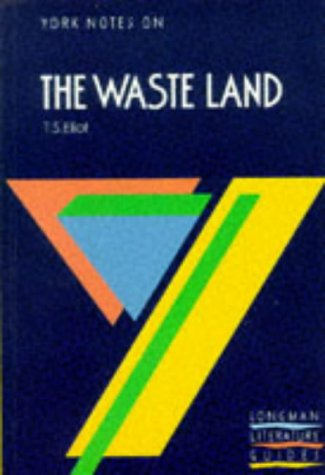 "York Notes on T.S.Eliot's ""Waste Land"""