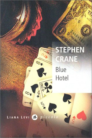 stephen cranes the blue hotel essay The blue hotel by stephen crane i love how unsettling the blue hotel was i didn't care for any of the characters at all and wouldn't like to meet any of them, but i was invested in what was happening to them.