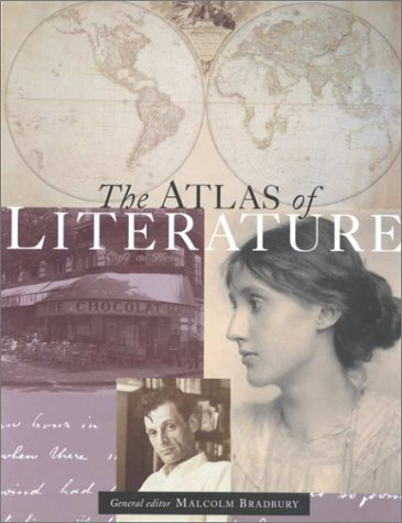 The Atlas of Literature by Malcolm Bradbury