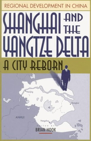 Shanghai and the Yangtze Delta: A City Reborn