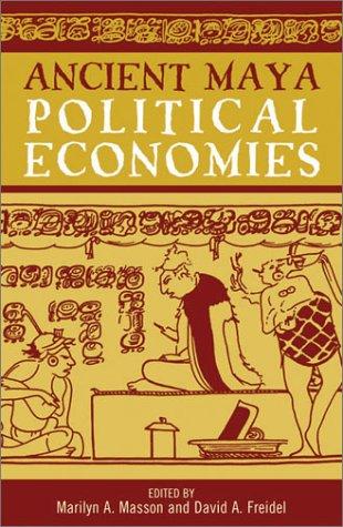 Ancient Maya Political Economies