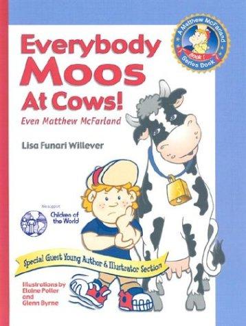 Everybody Moos at Cows! Even Matthew McFarland by Lisa Funari-Willever