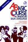 A Basic Course in American Sign Language by Tom Humphries