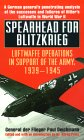 Spearhead for Blitzkrieg: Luftwaffe Operations in Support of the Army, 1939-1945