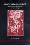 Longing for Paradise: Psychological Perspectives on an Archetype (Studies in Jungian Psychology by Jungian Analysts, 116)