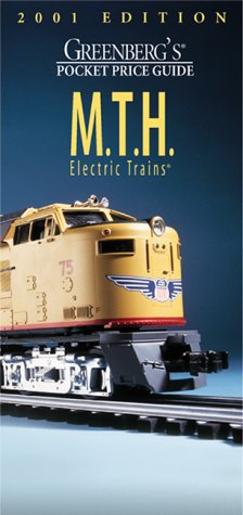 Greenberg's Pocket Price Guide 2001: M.T.H. Electric Trains