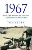 1967: Israel, the War and the Year That Transformed the Middle East
