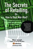 The Secrets of Retailing,: Or: How to Beat Wal-Mart!