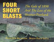 Four Short Blasts: The Gale of 1898 and the Loss of the Steamer Portland