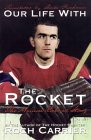 Our Life with the Rocket: The Maurice Richard Story