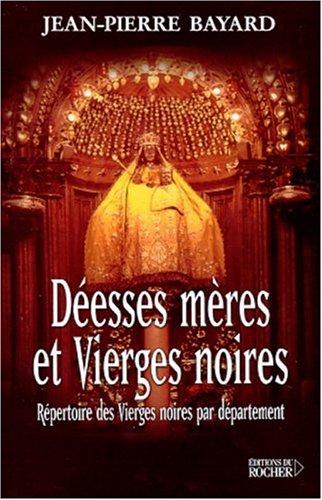 Déeses Mères Et Vierges Noires