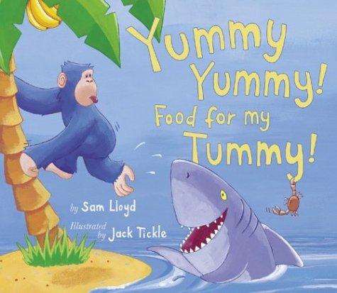 Yummy Yummy! Food for My Tummy! by Sam Lloyd  Yummy Yummy! Fo...