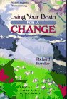 Using Your Brain by Richard Bandler