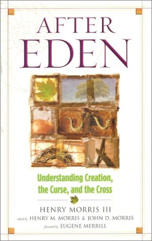After Eden: Understanding Creation, the Curse, and the Cross