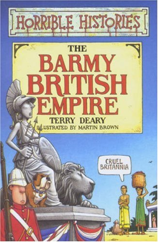 The Barmy British Empire by Terry Deary