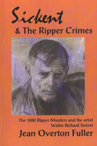 sickert-and-the-ripper-crimes-the-1888-ripper-murders-and-the-artist-walter-richard-sickert