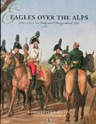 Eagles over the Alps: Suvorov in Italy and Switzerland, 1799