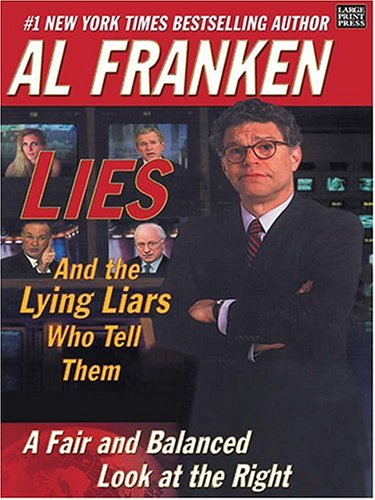 Lies & the Lying Liars Who Tell Them by Al Franken