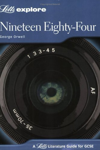 Nineteen Eighty-Four (Letts Explore Literature Guide)