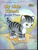 Shy Little Kitten's Secret Place (Little Golden Book Land)