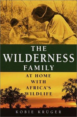 The Wilderness Family by Kobie Krüger