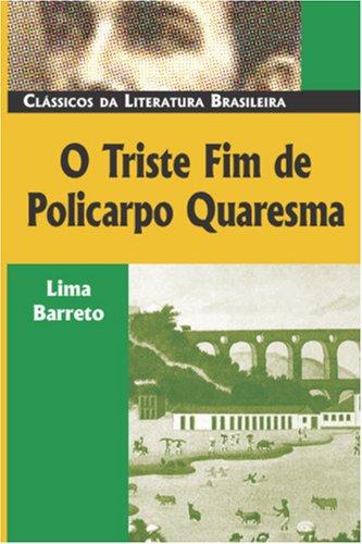 O Triste Fim de Policarpo Quaresma by Lima Barreto