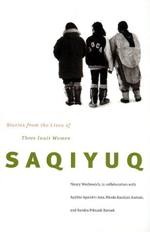 Saqiyuq: Stories from the Lives of Three Inuit Women