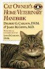 Cat Owner's Home Veterinary Handbook by Delbert G. Carlson